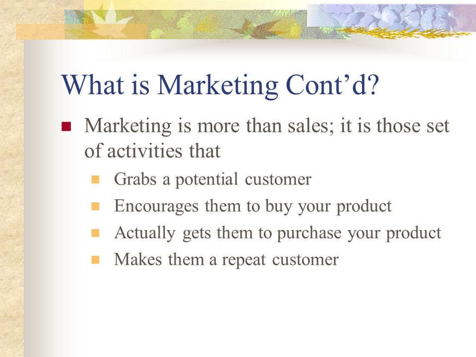 What is Marketing Cont'd