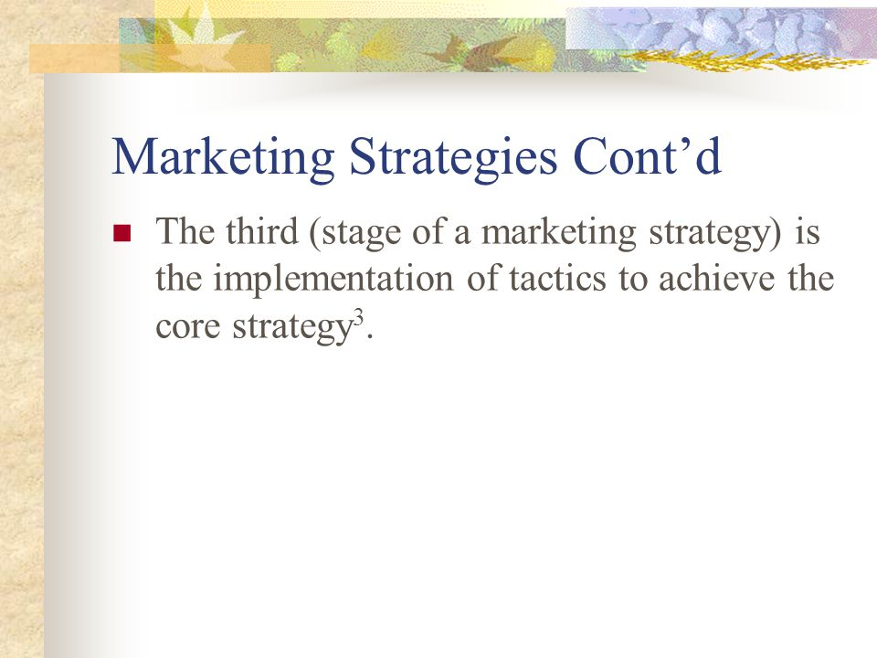 Marketing Strategies Cont'd