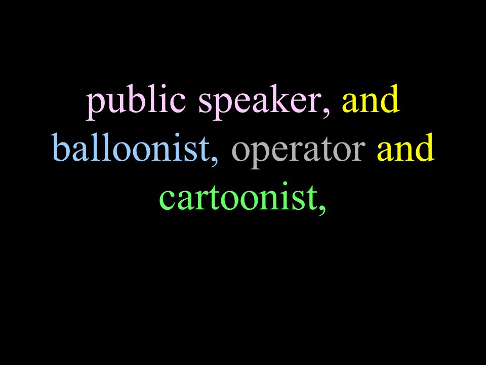 public speaker, and balloonist, operator and cartoonist,