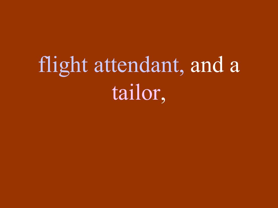 flight attendant, and a tailor,