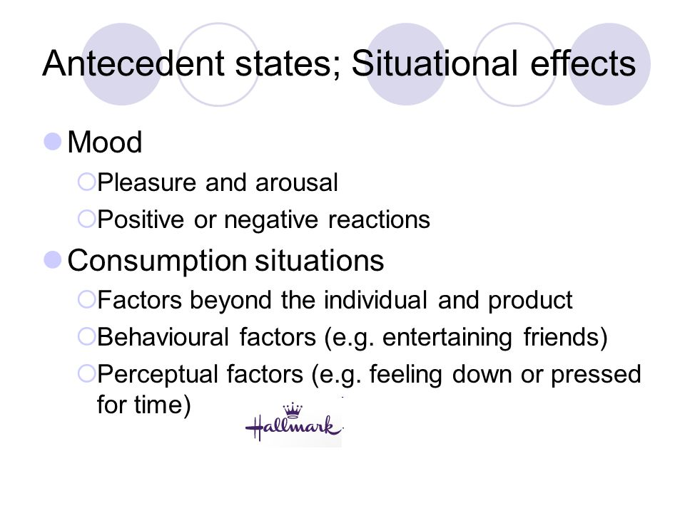 Antecedent states; Situational effects