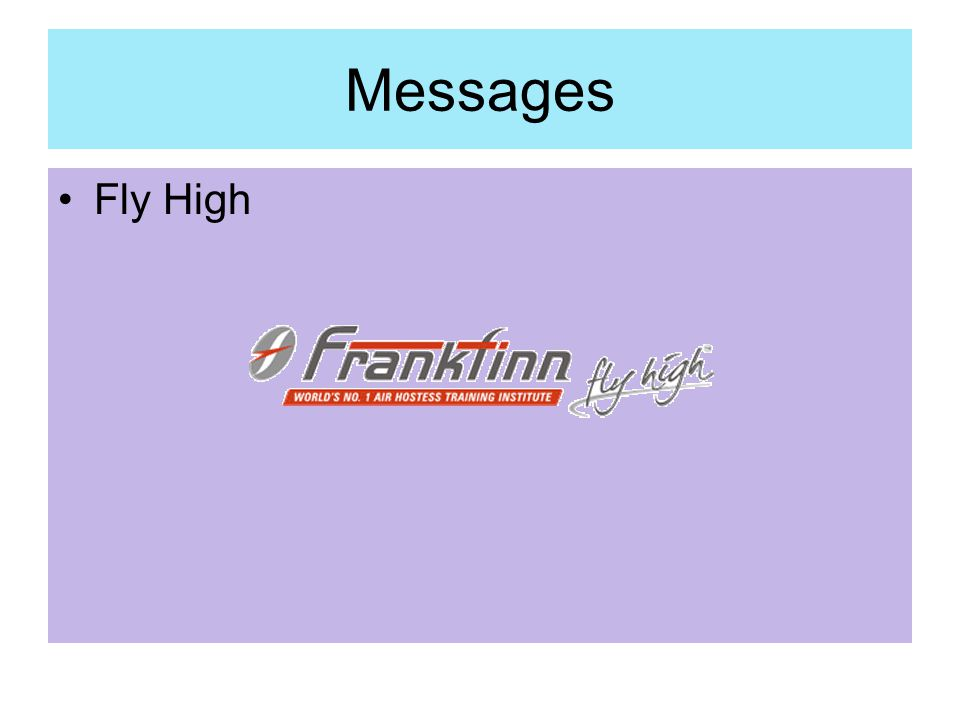 Messages Fly High