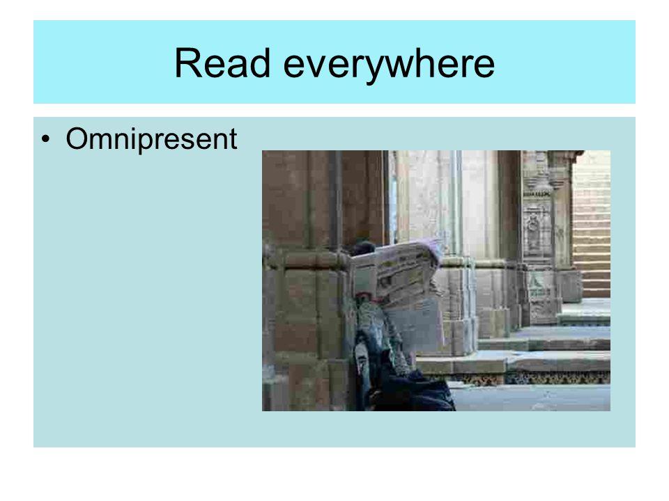 Read everywhere Omnipresent