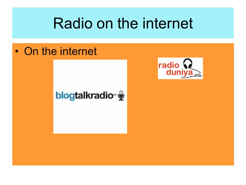 Radio on the internet On the internet