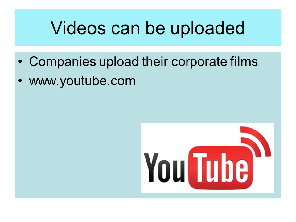Videos can be uploaded Companies upload their corporate films