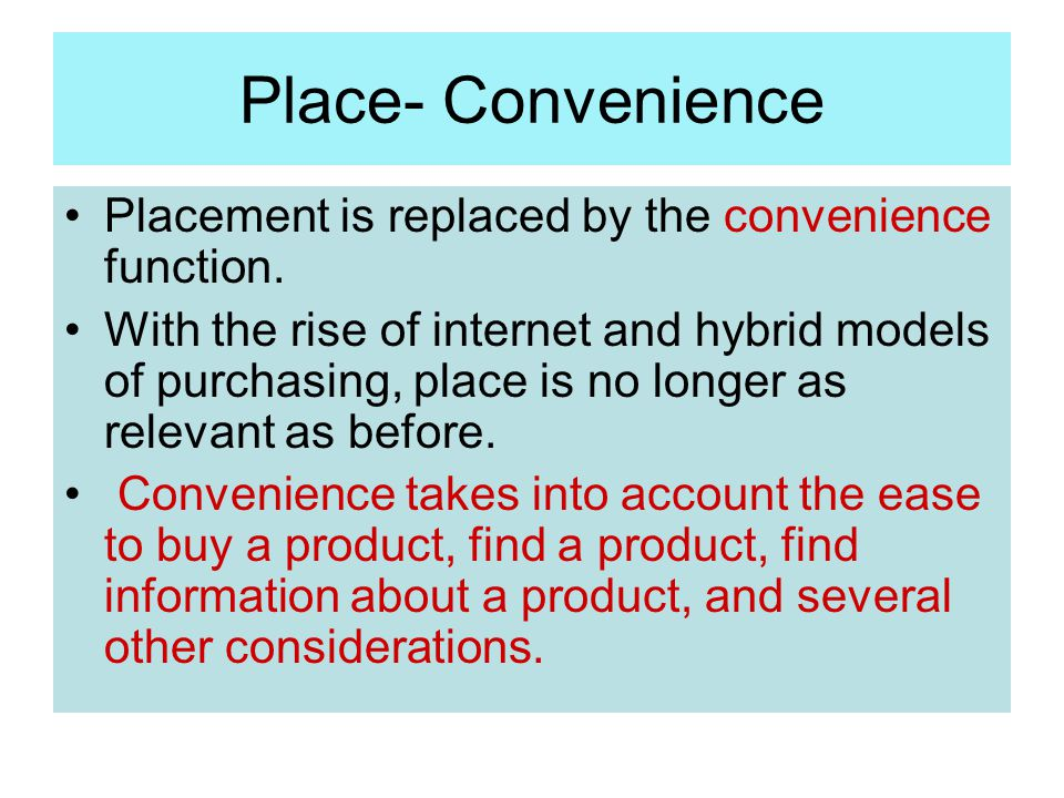 Place- Convenience Placement is replaced by the convenience function.