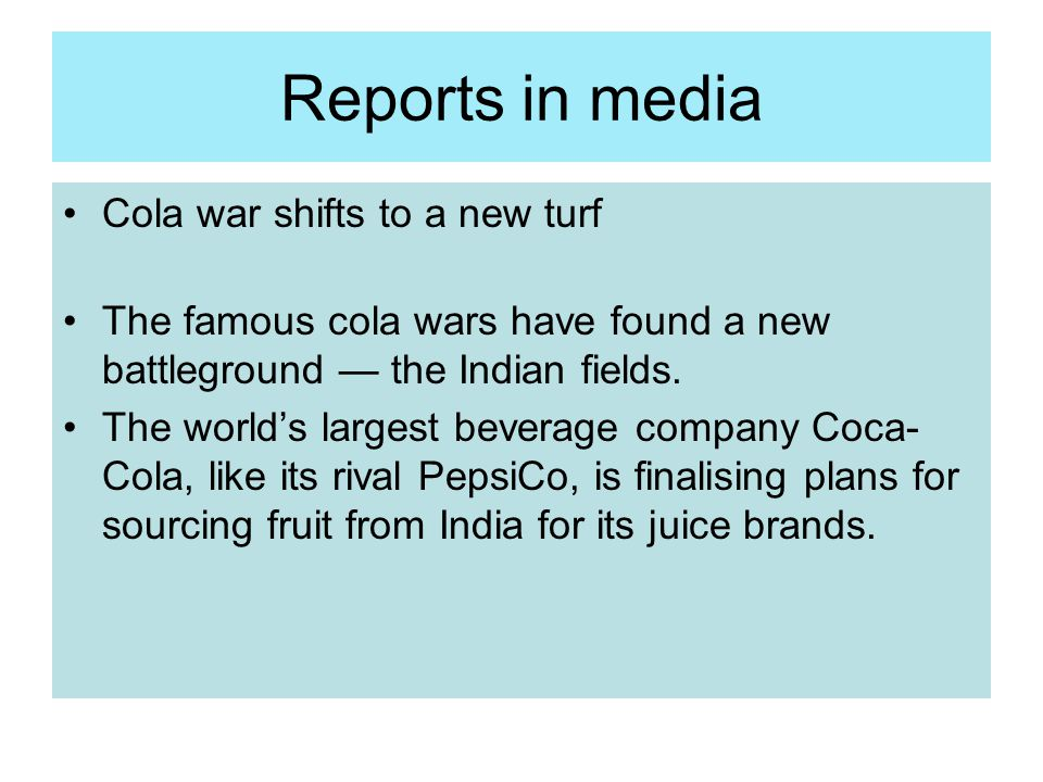 Reports in media Cola war shifts to a new turf