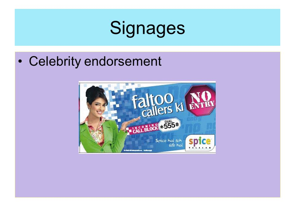 Signages Celebrity endorsement