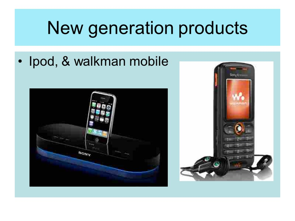 New generation products