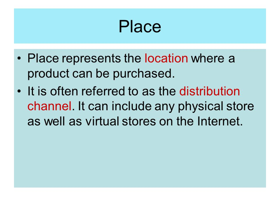 Place Place represents the location where a product can be purchased.