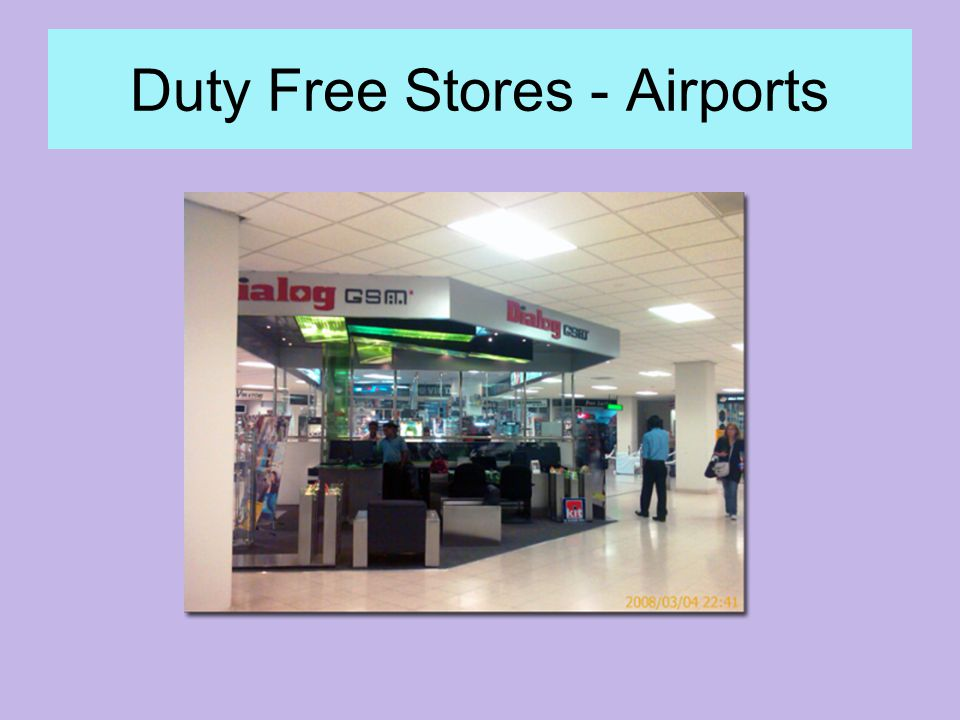 Duty Free Stores - Airports