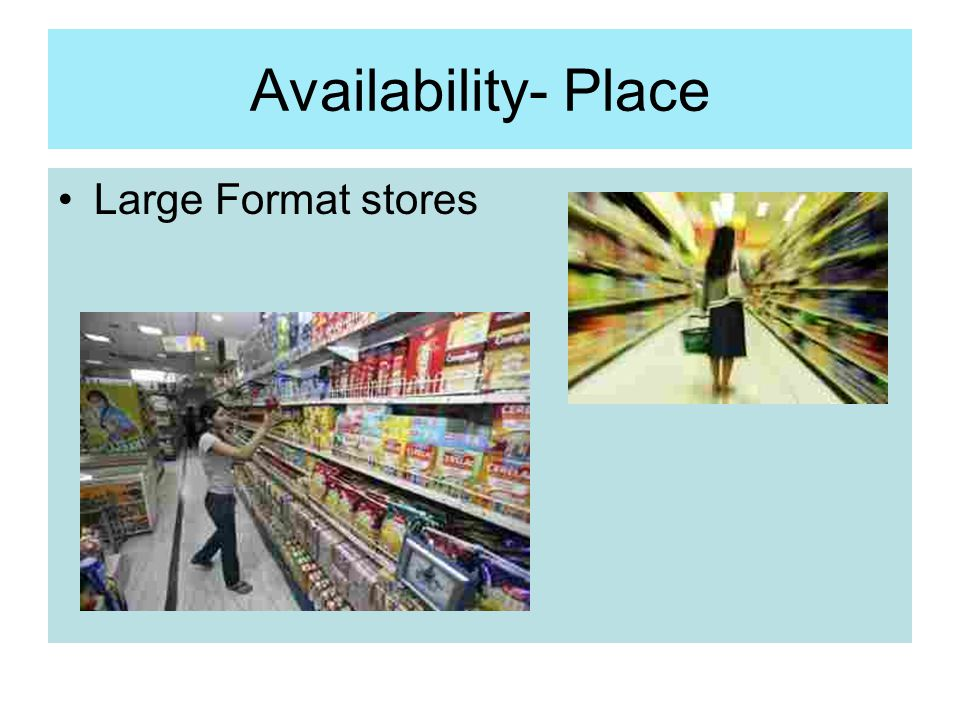 Availability- Place Large Format stores