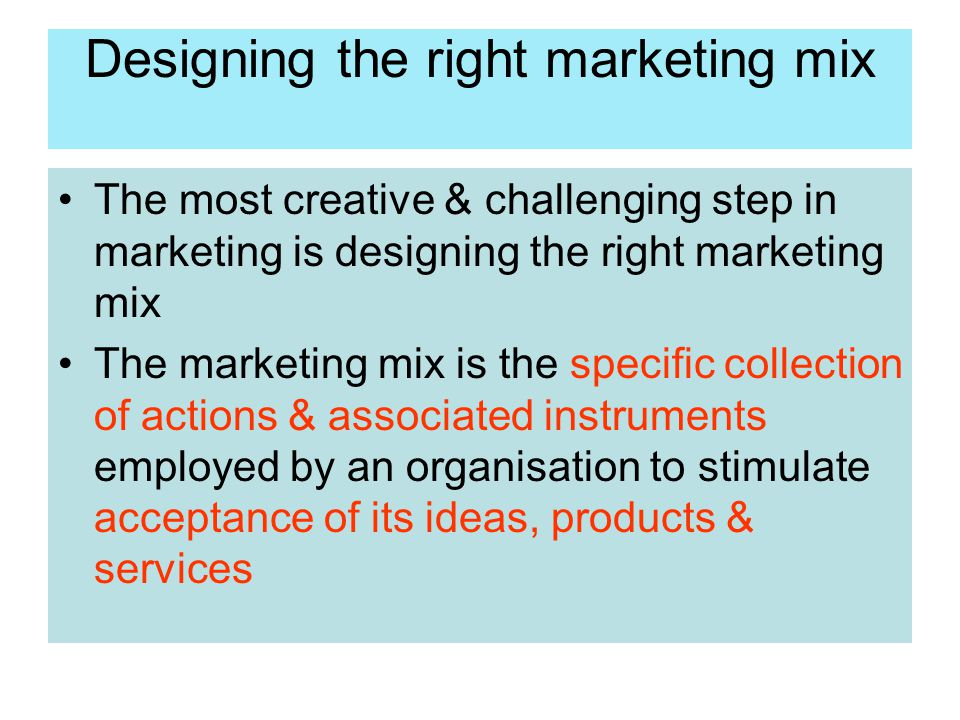 Designing the right marketing mix