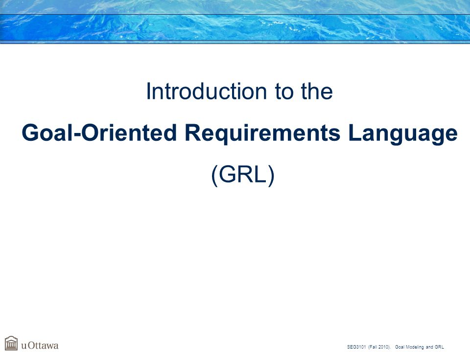 Goal-Oriented Requirements Language