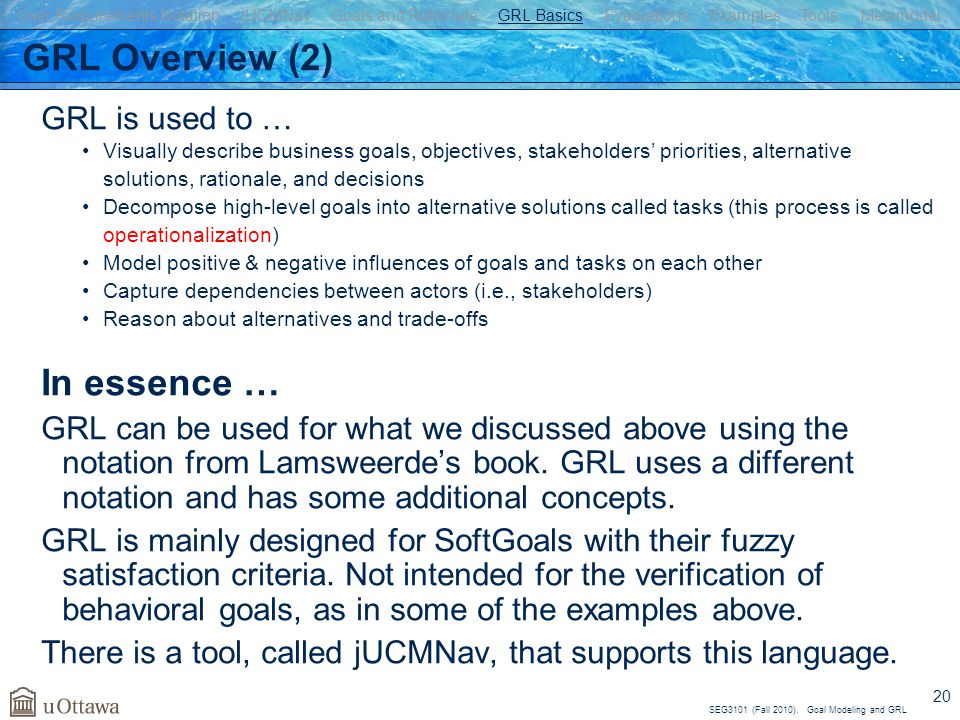 GRL Overview (2) In essence … GRL is used to …