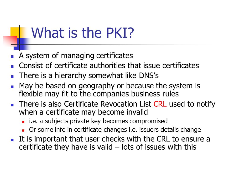 What is the PKI A system of managing certificates