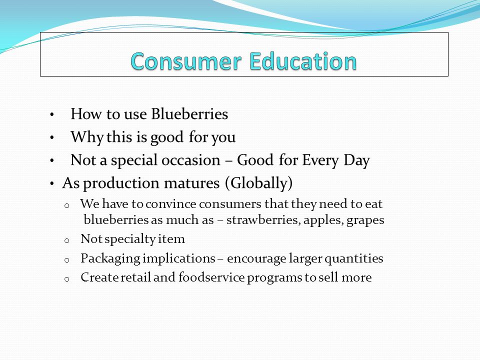 Consumer Education How to use Blueberries Why this is good for you