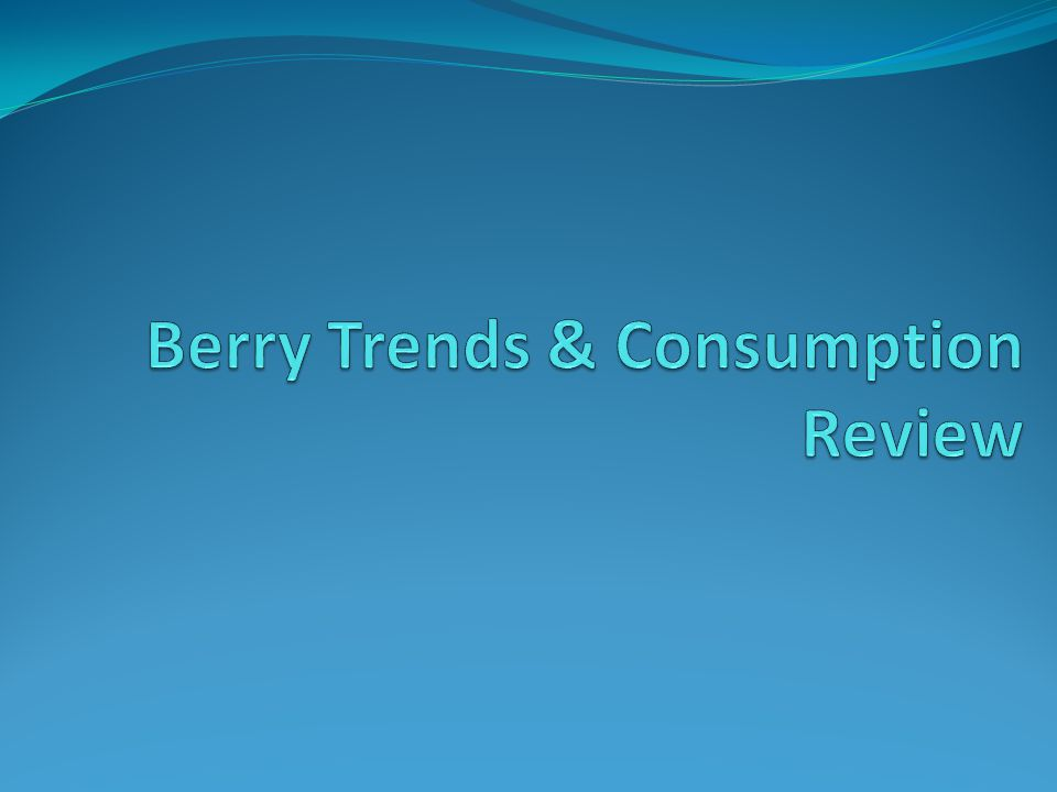Berry Trends & Consumption Review