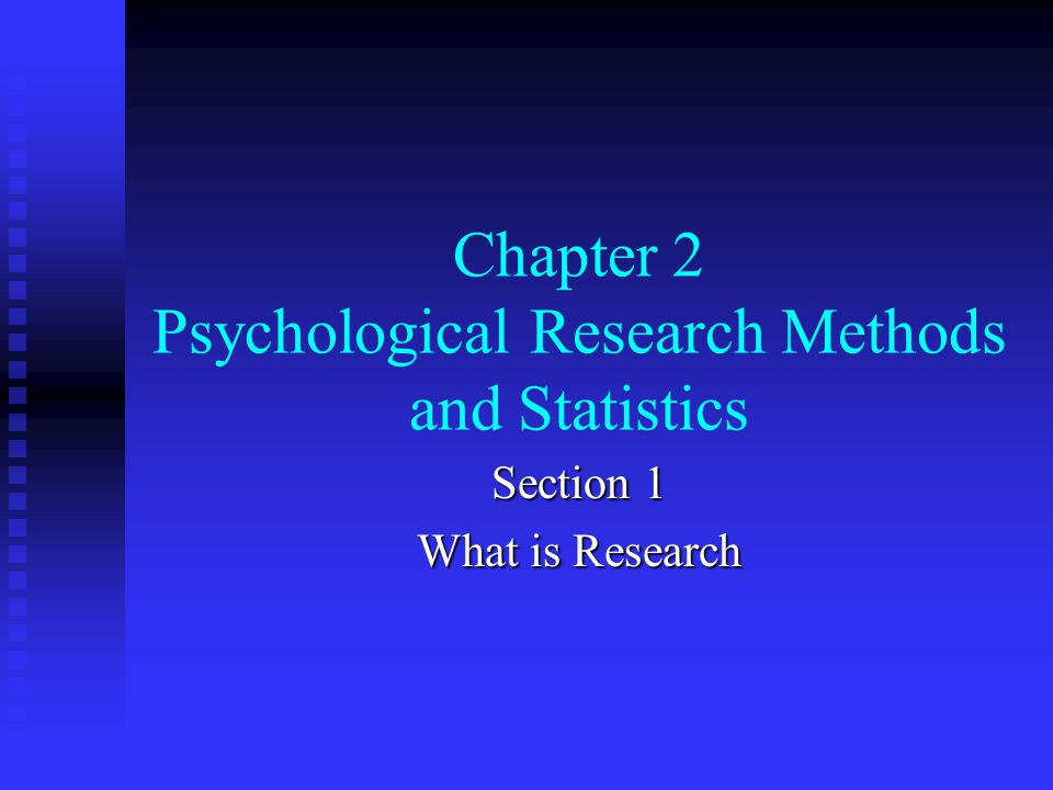 Chapter 2 Psychological Research Methods and Statistics