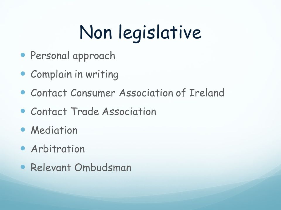 Non legislative Personal approach Complain in writing