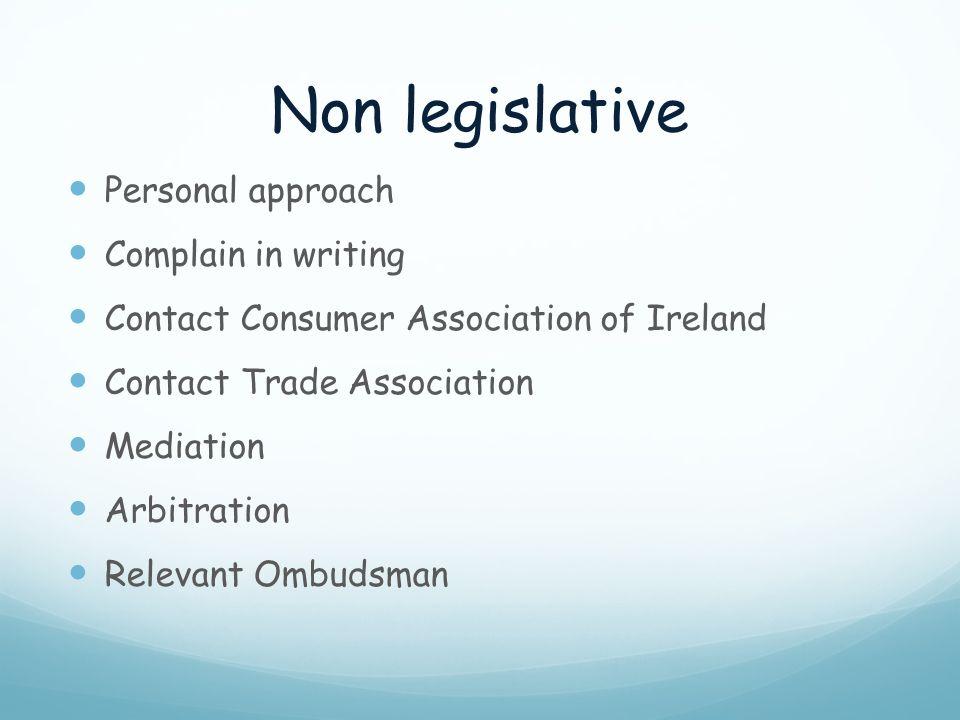 Non legislative Personal approach Complain in writing