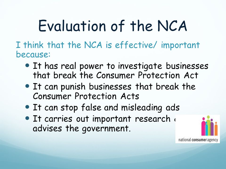 Evaluation of the NCA I think that the NCA is effective/ important because: