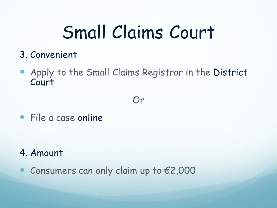 Small Claims Court 3. Convenient