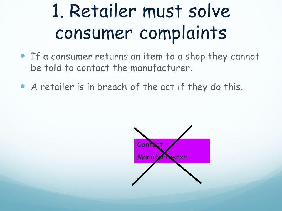 1. Retailer must solve consumer complaints