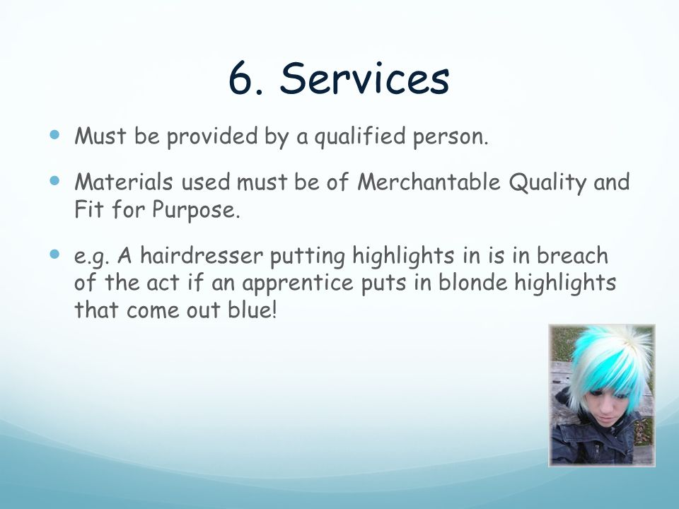 6. Services Must be provided by a qualified person.