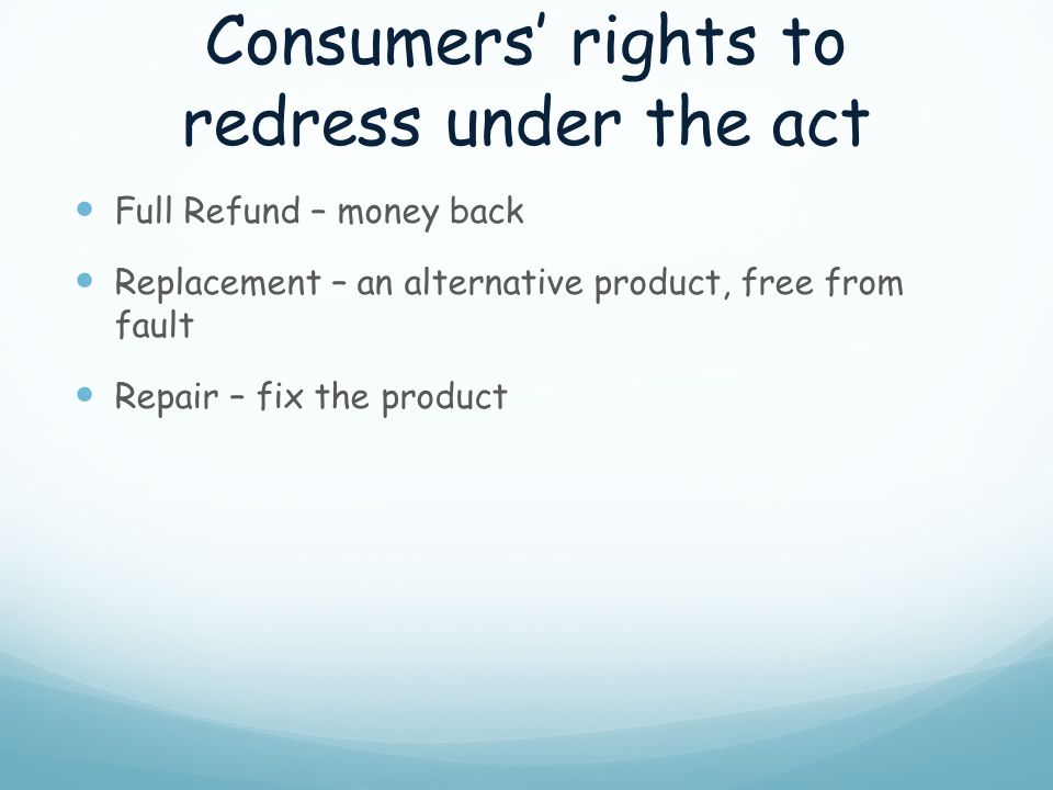 Consumers' rights to redress under the act