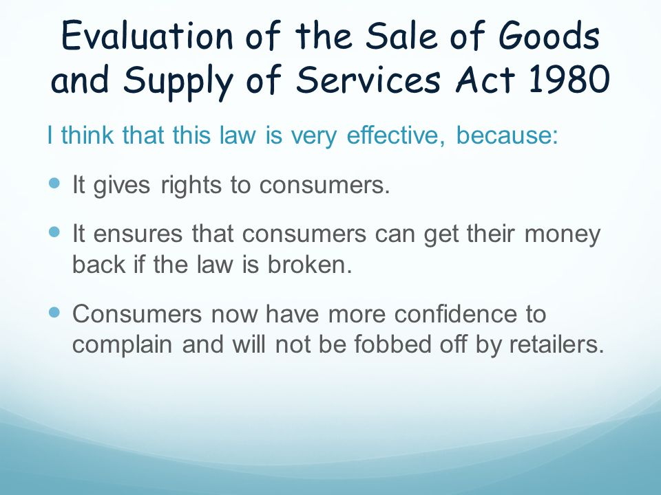 Evaluation of the Sale of Goods and Supply of Services Act 1980