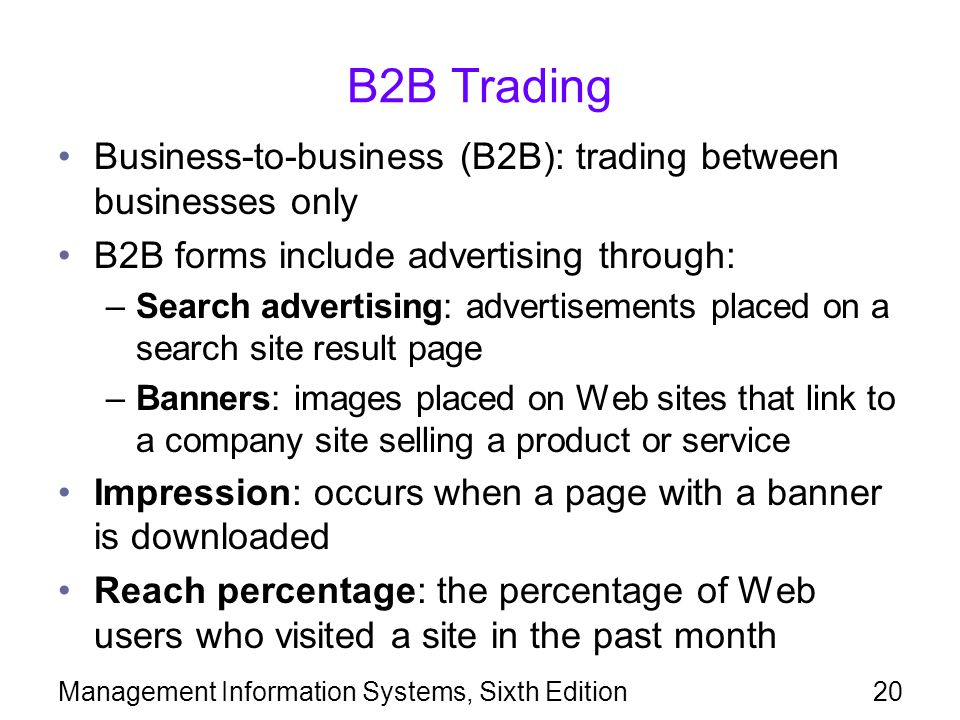 B2B Trading Business-to-business (B2B): trading between businesses only. B2B forms include advertising through: