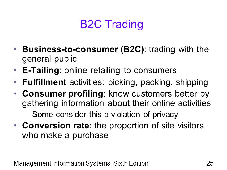 B2C Trading Business-to-consumer (B2C): trading with the general public. E-Tailing: online retailing to consumers.