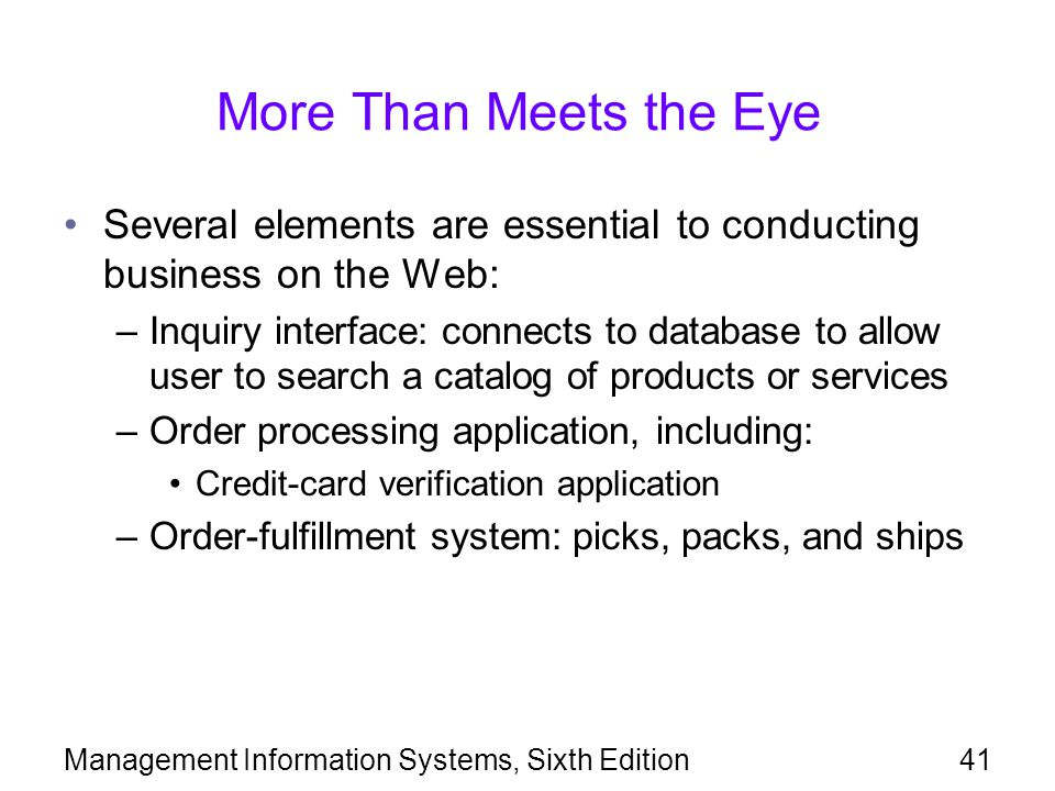 More Than Meets the Eye Several elements are essential to conducting business on the Web: