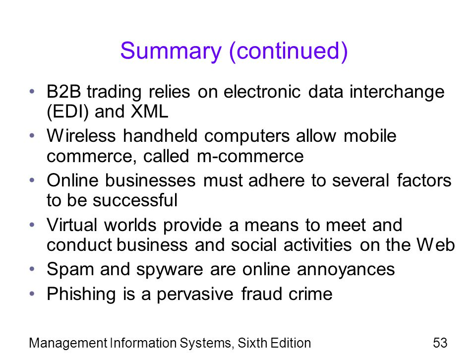 Summary (continued) B2B trading relies on electronic data interchange (EDI) and XML.