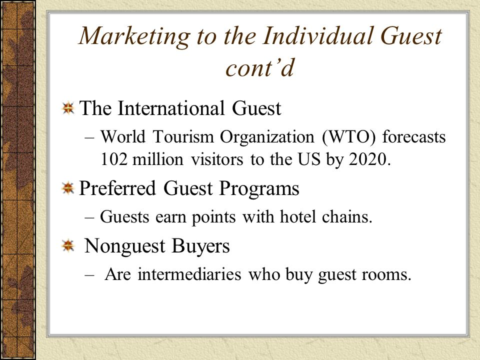 Marketing to the Individual Guest cont'd