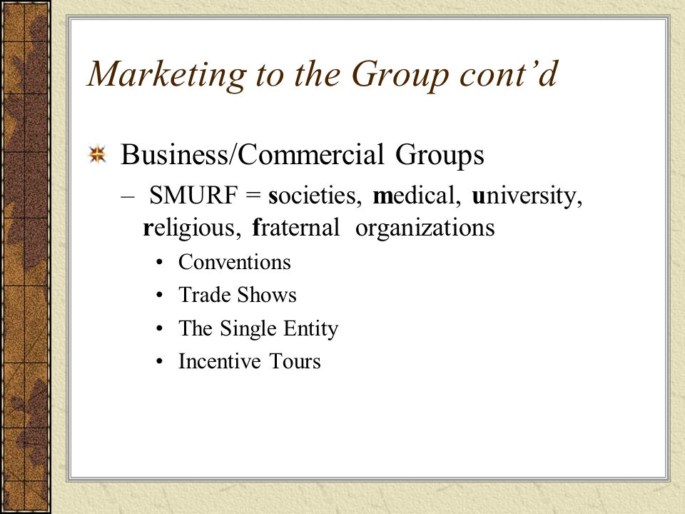 Marketing to the Group cont'd