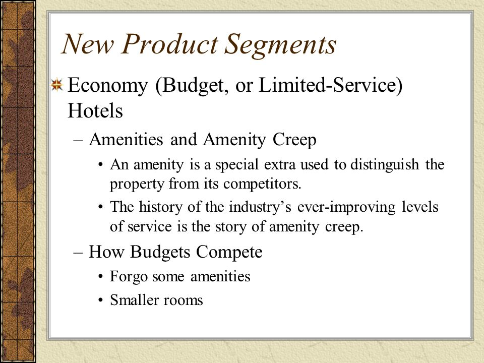 New Product Segments Economy (Budget, or Limited-Service) Hotels