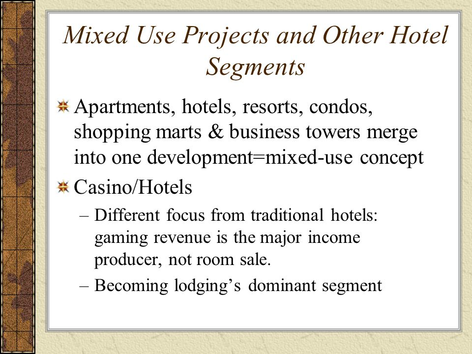 Mixed Use Projects and Other Hotel Segments