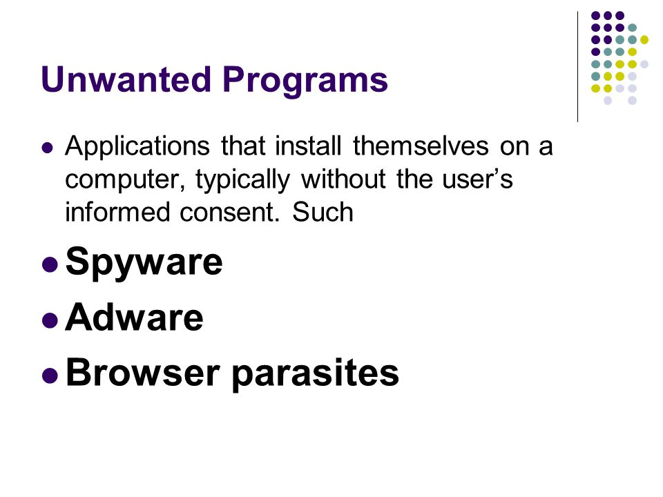Spyware Adware Browser parasites Unwanted Programs