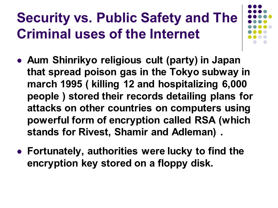 Security vs. Public Safety and The Criminal uses of the Internet