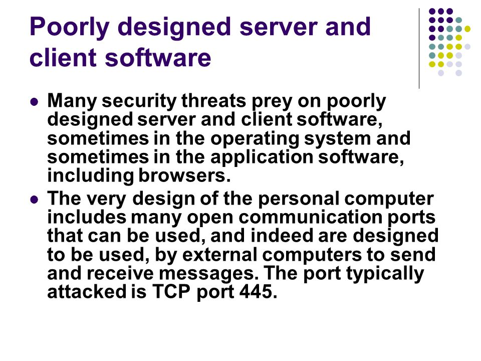 Poorly designed server and client software