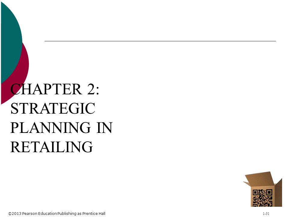 CHAPTER 2: STRATEGIC PLANNING IN RETAILING