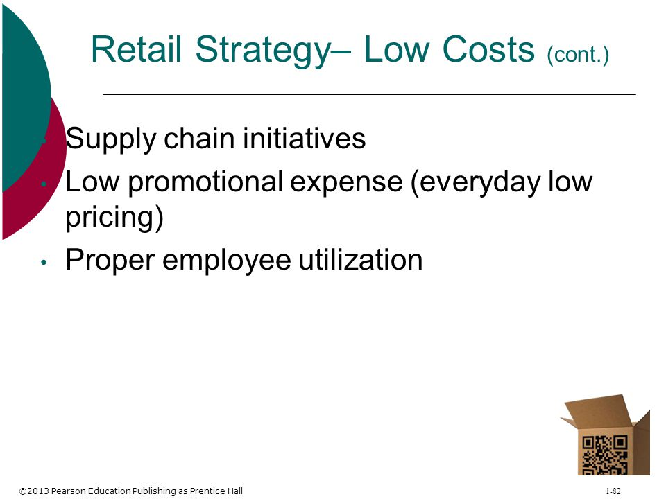 Retail Strategy– Low Costs (cont.)