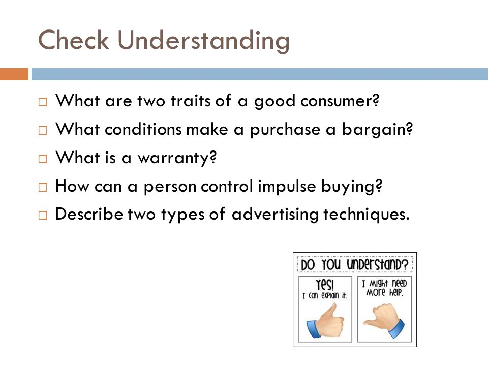 Check Understanding What are two traits of a good consumer