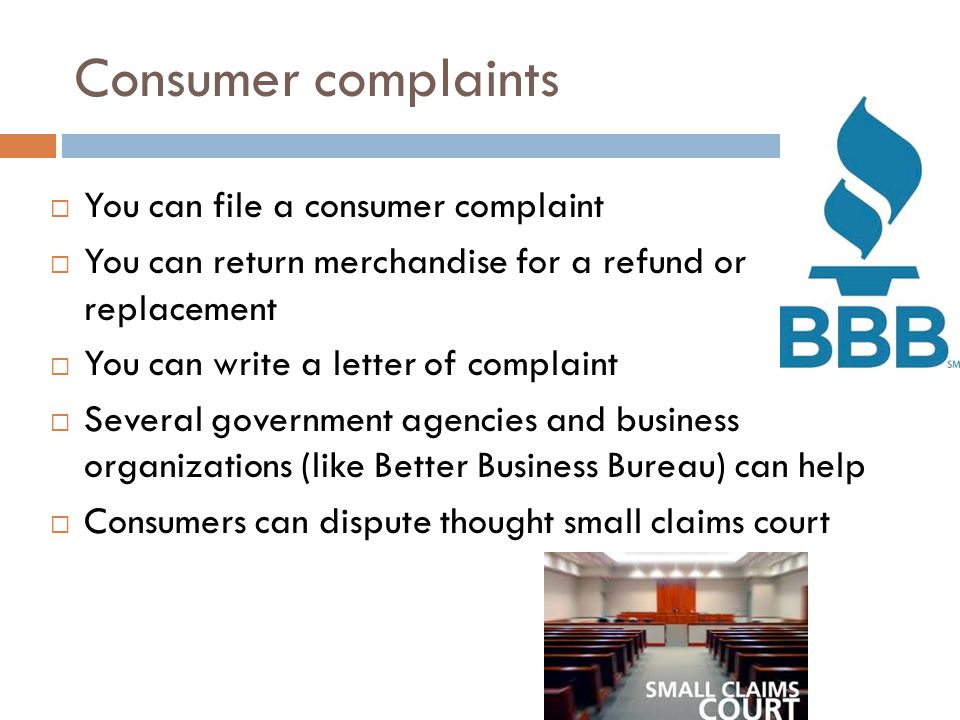 Consumer complaints You can file a consumer complaint