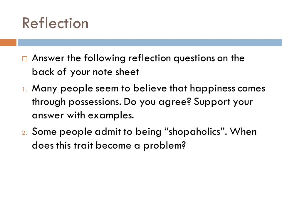 Reflection Answer the following reflection questions on the back of your note sheet.