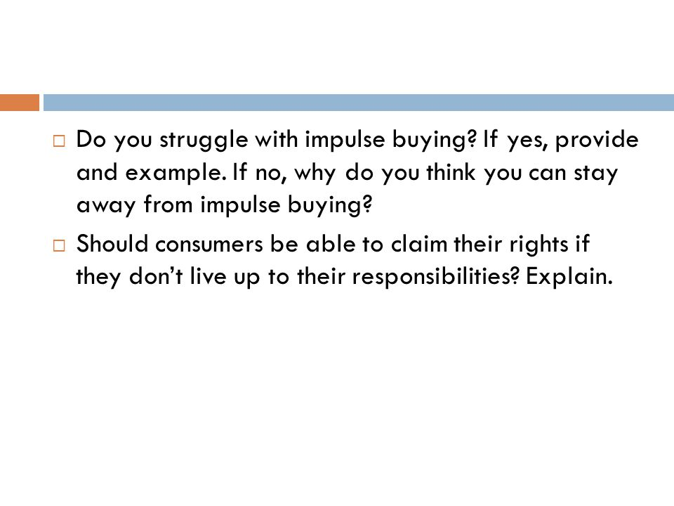 Do you struggle with impulse buying. If yes, provide and example