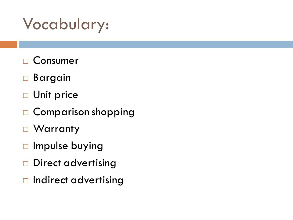 Vocabulary: Consumer Bargain Unit price Comparison shopping Warranty