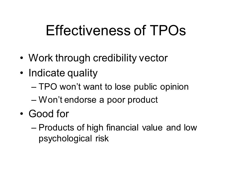 Effectiveness of TPOs Work through credibility vector Indicate quality